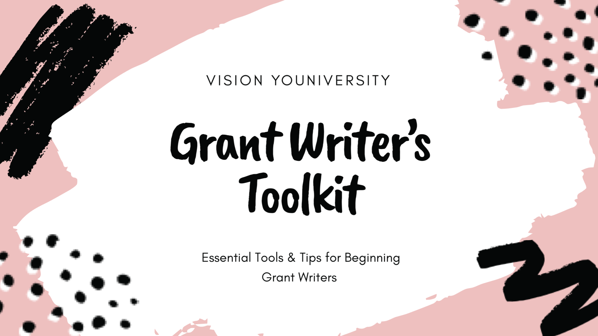 Grant Writer's Toolkit: Essential Tools & Tips for Beginning Grant Writers