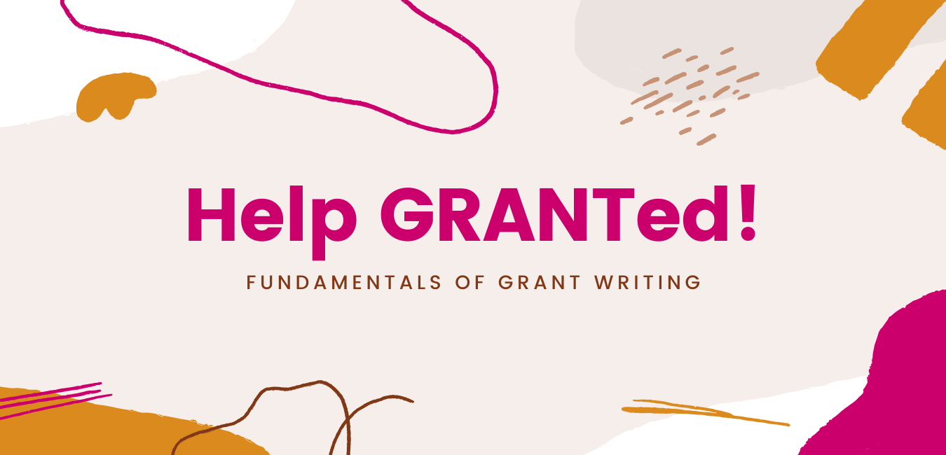Help GRANTed! – The Fundamentals of Grant Writing