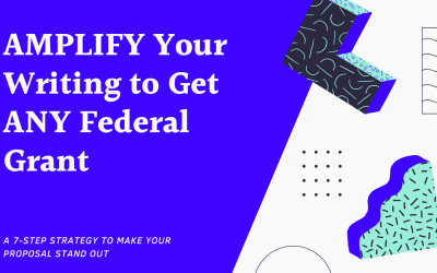 AMPLIFY Your Writing to Get ANY Federal Grant: A 7-Step Strategy to Make Your Proposal Stand Out